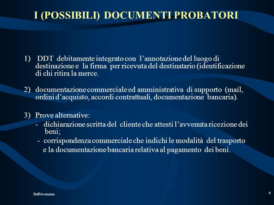 Dell'Aversana 5 Risoluzione 15 dicembre 2008, n. 477/E LAgenzia dopo aver ricordato che linvio dei beni in altro Stato membro è un elemento costitutiv