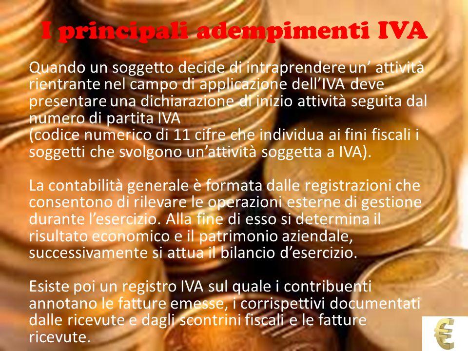 I principali adempimenti IVA Quando un soggetto decide di intraprendere un attività rientrante nel campo di applicazione dellIVA deve presentare una d