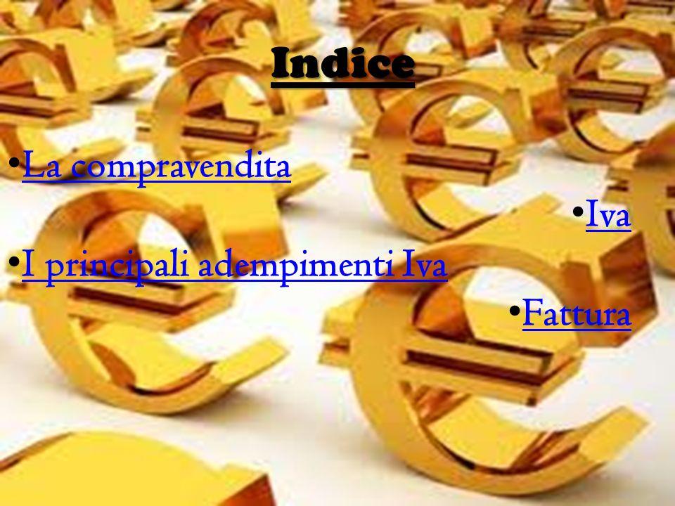 Indice La compravendita Iva I principali adempimenti Iva Fattura