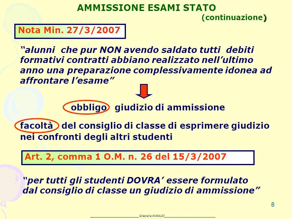 8 ) AMMISSIONE ESAMI STATO (continuazione) Nota Min.