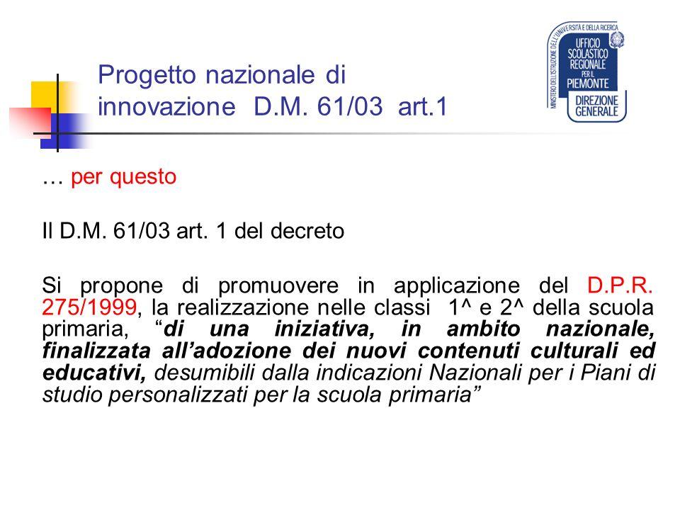 Progetto nazionale di innovazione D.M. 61/03 art.1 … per questo Il D.M.
