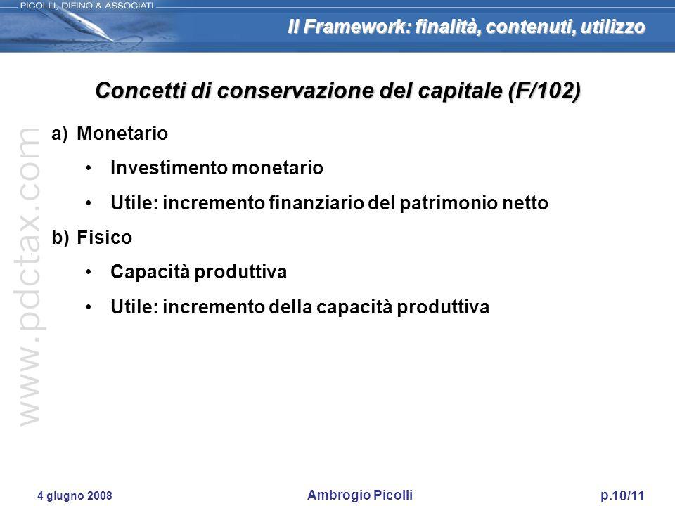 Il Framework: finalità, contenuti, utilizzo 10/11 4 giugno 2008 Ambrogio Picolli p. a)Monetario Investimento monetario Utile: incremento finanziario d