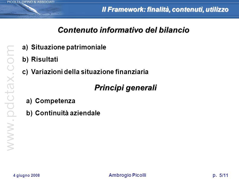 Il Framework: finalità, contenuti, utilizzo 5/11 4 giugno 2008 Ambrogio Picolli p. Contenuto informativo del bilancio a)Situazione patrimoniale b)Risu
