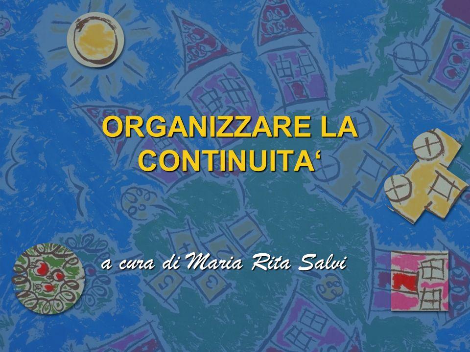 ORGANIZZARE LA CONTINUITA a cura di Maria Rita Salvi