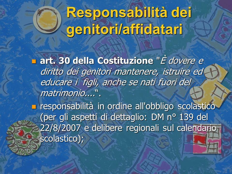 Responsabilità dei genitori/affidatari n art. 30 della Costituzione