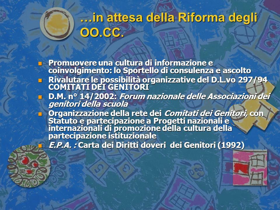 …in attesa della Riforma degli OO.CC. n Promuovere una cultura di informazione e coinvolgimento: lo Sportello di consulenza e ascolto n Rivalutare le