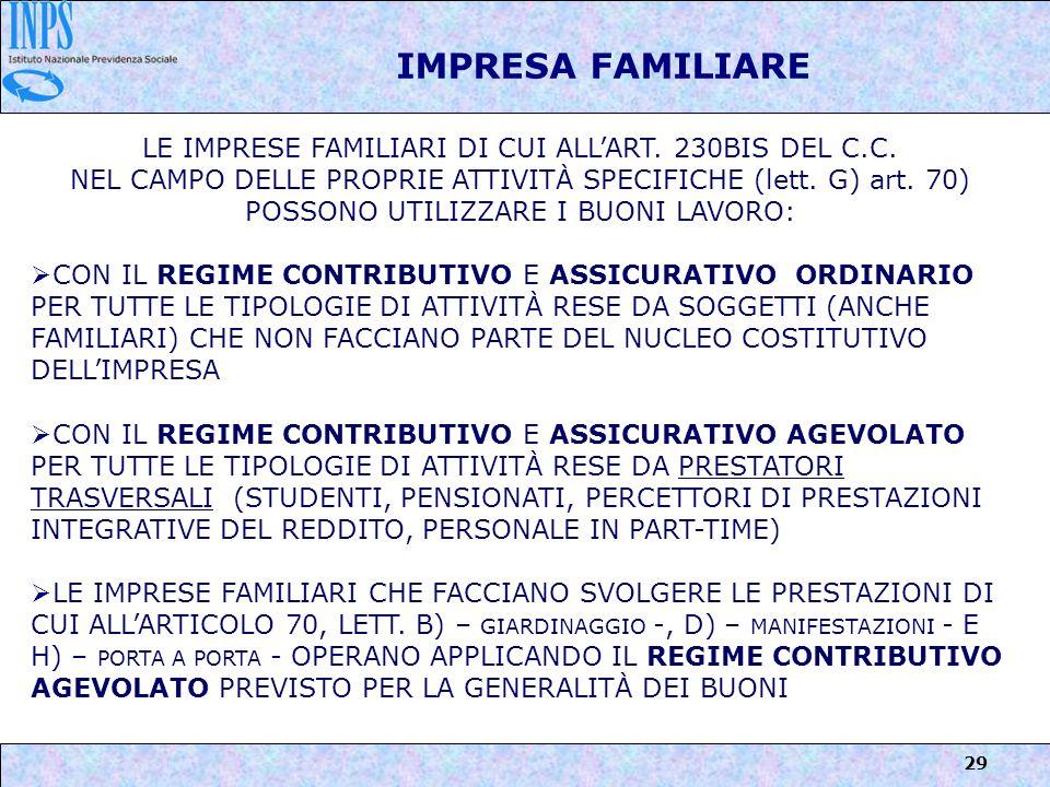 29 IMPRESA FAMILIARE LE IMPRESE FAMILIARI DI CUI ALLART. 230BIS DEL C.C. NEL CAMPO DELLE PROPRIE ATTIVITÀ SPECIFICHE (lett. G) art. 70) POSSONO UTILIZ