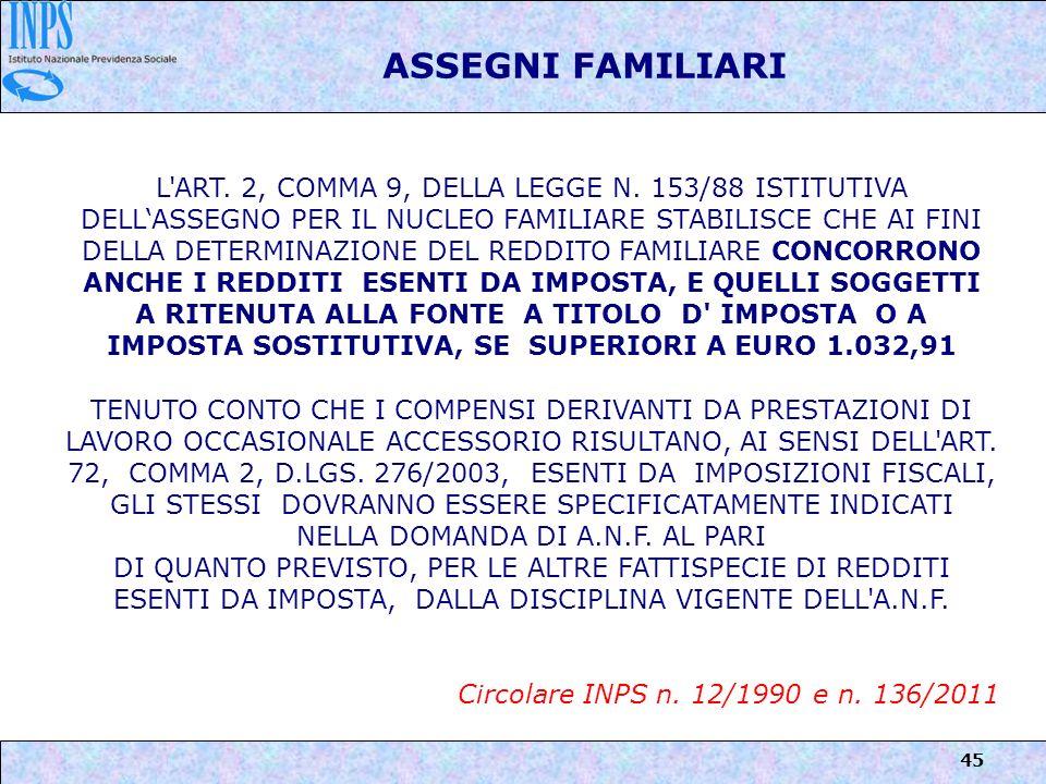 45 ASSEGNI FAMILIARI L'ART. 2, COMMA 9, DELLA LEGGE N. 153/88 ISTITUTIVA DELLASSEGNO PER IL NUCLEO FAMILIARE STABILISCE CHE AI FINI DELLA DETERMINAZIO