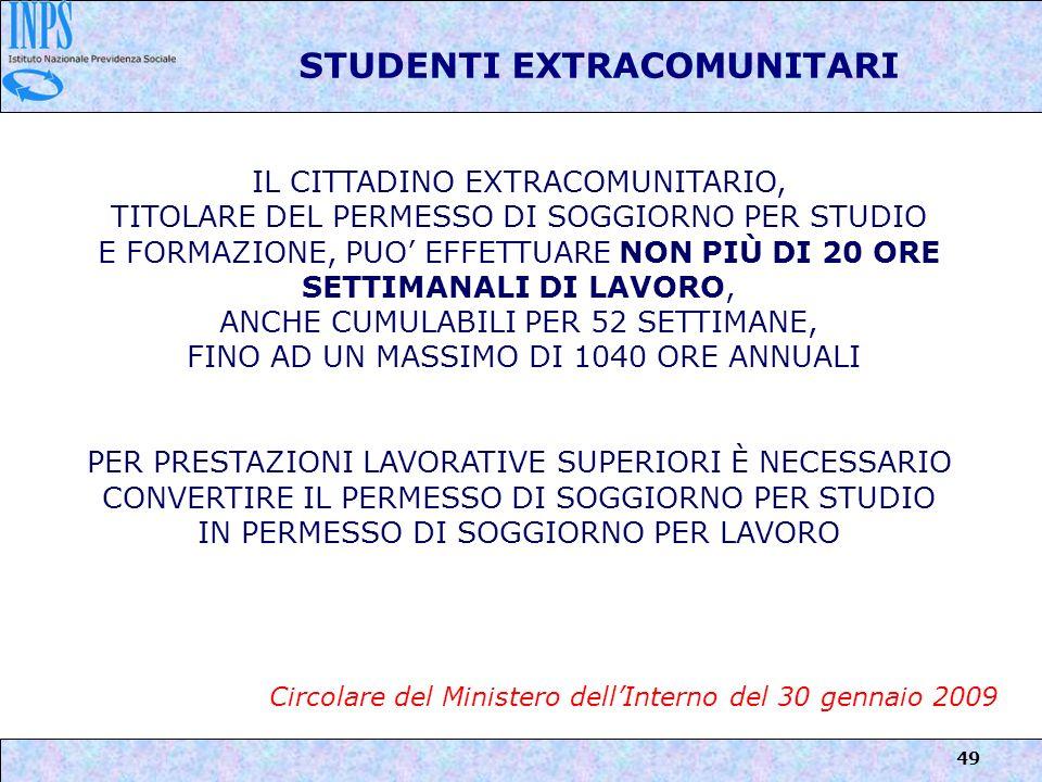 49 STUDENTI EXTRACOMUNITARI IL CITTADINO EXTRACOMUNITARIO, TITOLARE DEL PERMESSO DI SOGGIORNO PER STUDIO E FORMAZIONE, PUO EFFETTUARE NON PIÙ DI 20 OR