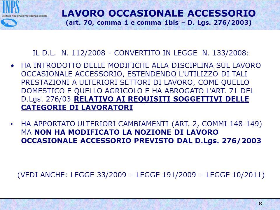 8 LAVORO OCCASIONALE ACCESSORIO (art. 70, comma 1 e comma 1bis – D. Lgs. 276/2003) IL D.L. N. 112/2008 - CONVERTITO IN LEGGE N. 133/2008: HA INTRODOTT