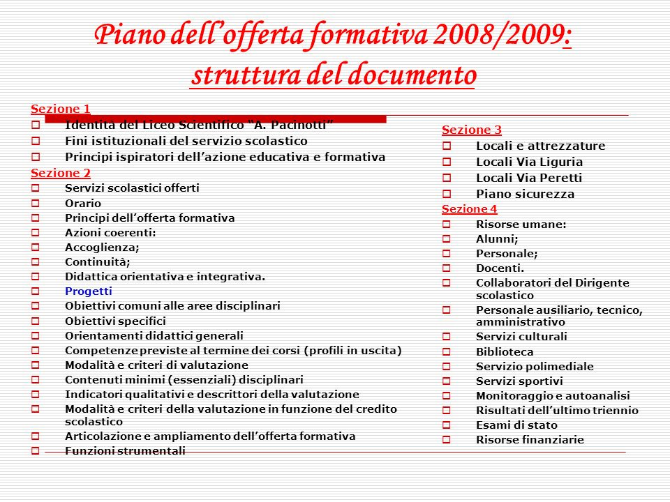Piano dellofferta formativa 2008/2009: struttura del documento Sezione 1 Identità del Liceo Scientifico A. Pacinotti Fini istituzionali del servizio s