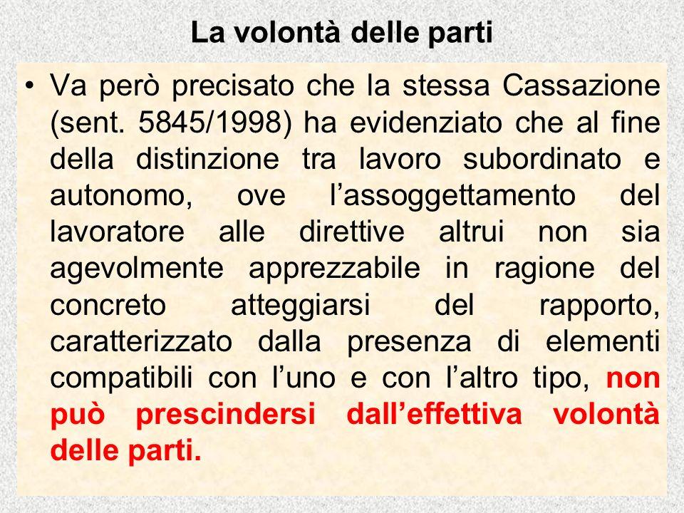 La volontà delle parti Va però precisato che la stessa Cassazione (sent.
