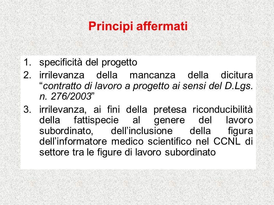 1.specificità del progetto 2.irrilevanza della mancanza della dicituracontratto di lavoro a progetto ai sensi del D.Lgs.