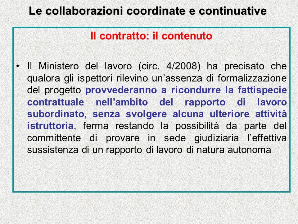 Le collaborazioni coordinate e continuative Il contratto: il contenuto Il Ministero del lavoro (circ.