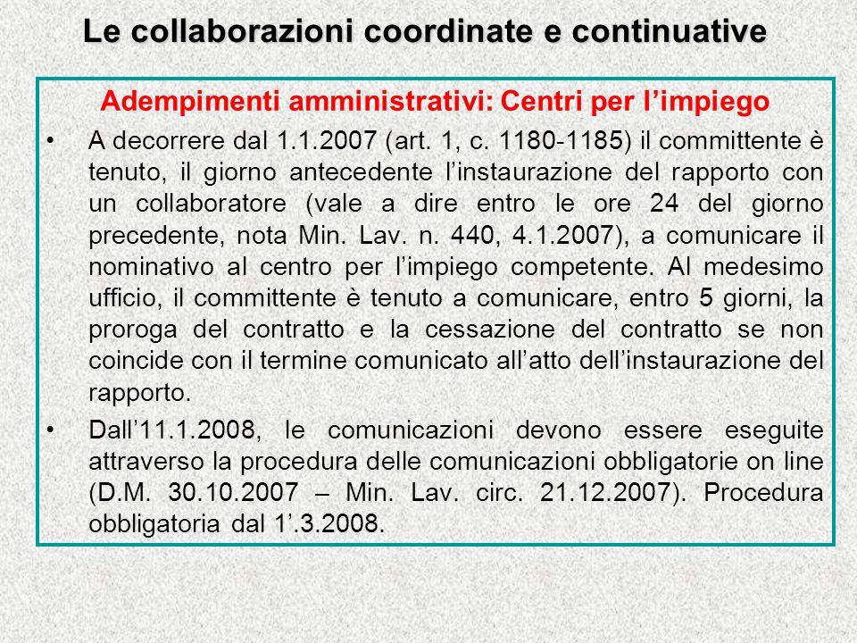 Le collaborazioni coordinate e continuative Adempimenti amministrativi: Centri per limpiego A decorrere dal 1.1.2007 (art.
