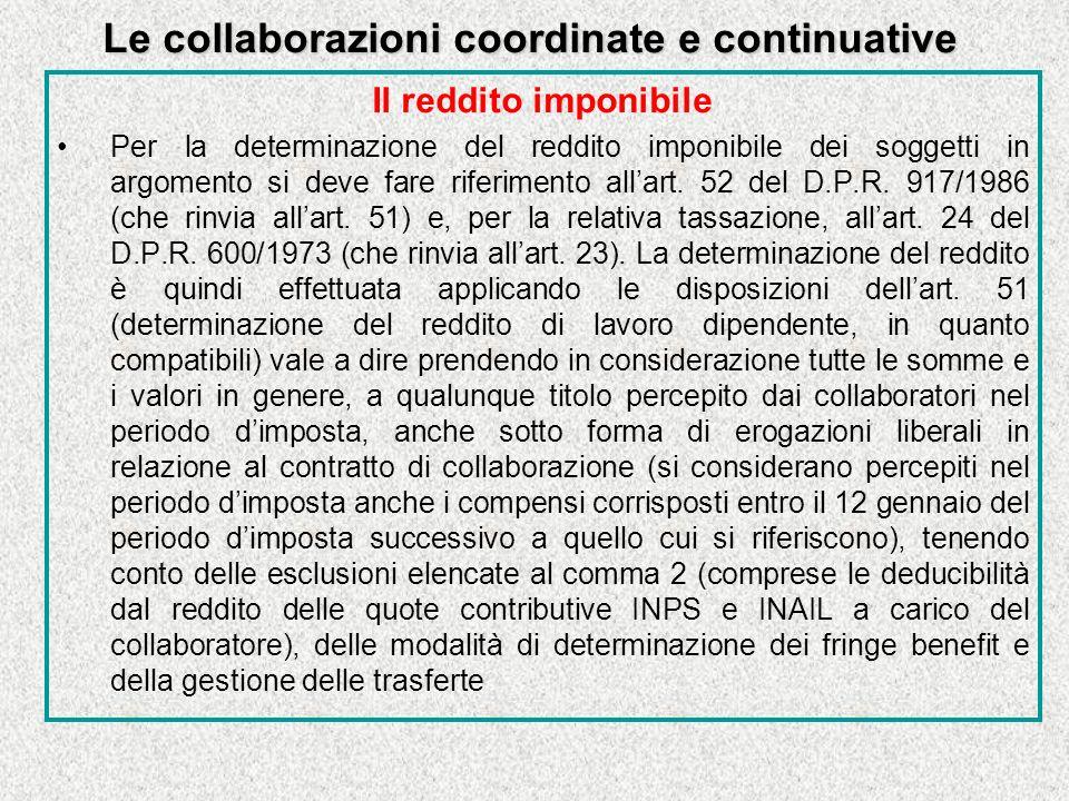 Le collaborazioni coordinate e continuative Il reddito imponibile Per la determinazione del reddito imponibile dei soggetti in argomento si deve fare riferimento allart.