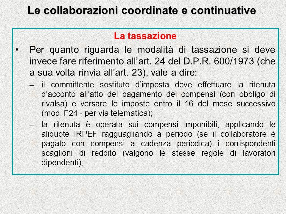 Le collaborazioni coordinate e continuative La tassazione Per quanto riguarda le modalità di tassazione si deve invece fare riferimento allart.
