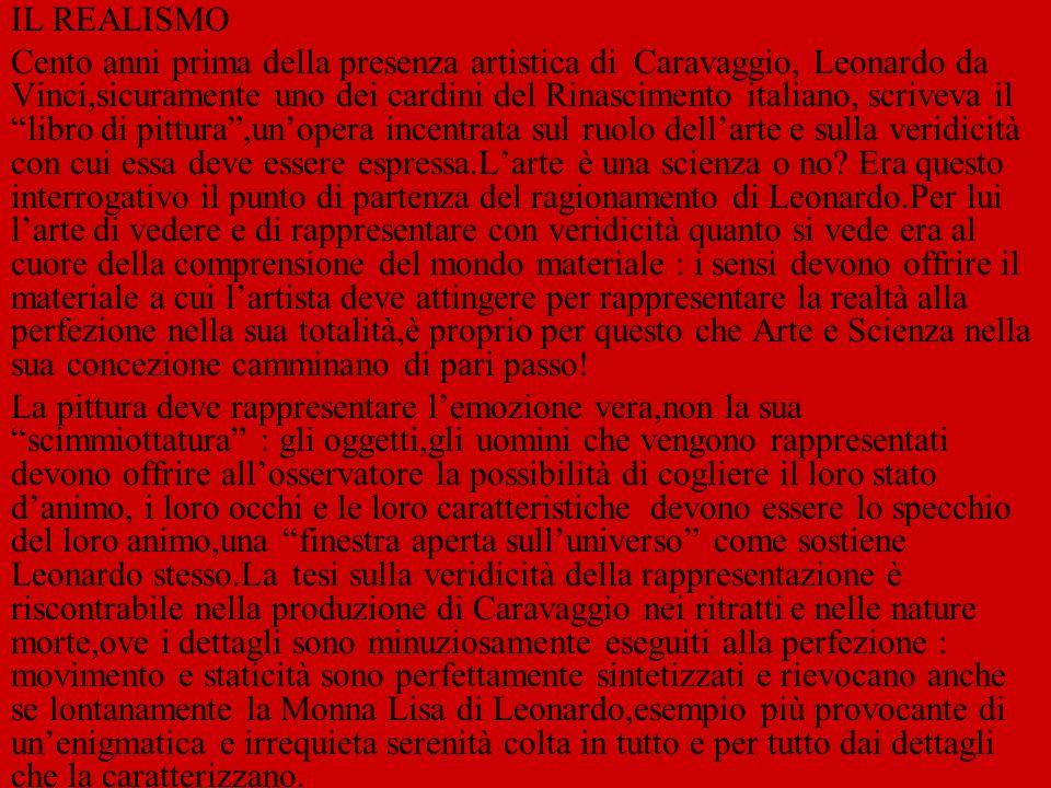 Una prima grande novità della pittura di Caravaggio è che non trasfigura mai i suoi soggetti.