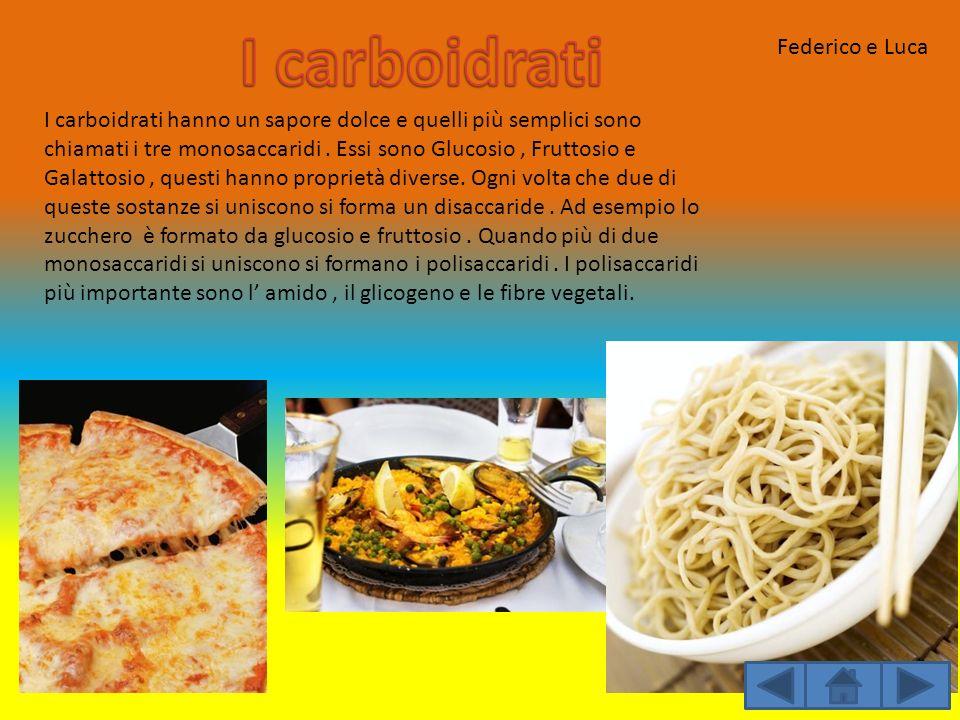 I carboidrati hanno un sapore dolce e quelli più semplici sono chiamati i tre monosaccaridi. Essi sono Glucosio, Fruttosio e Galattosio, questi hanno