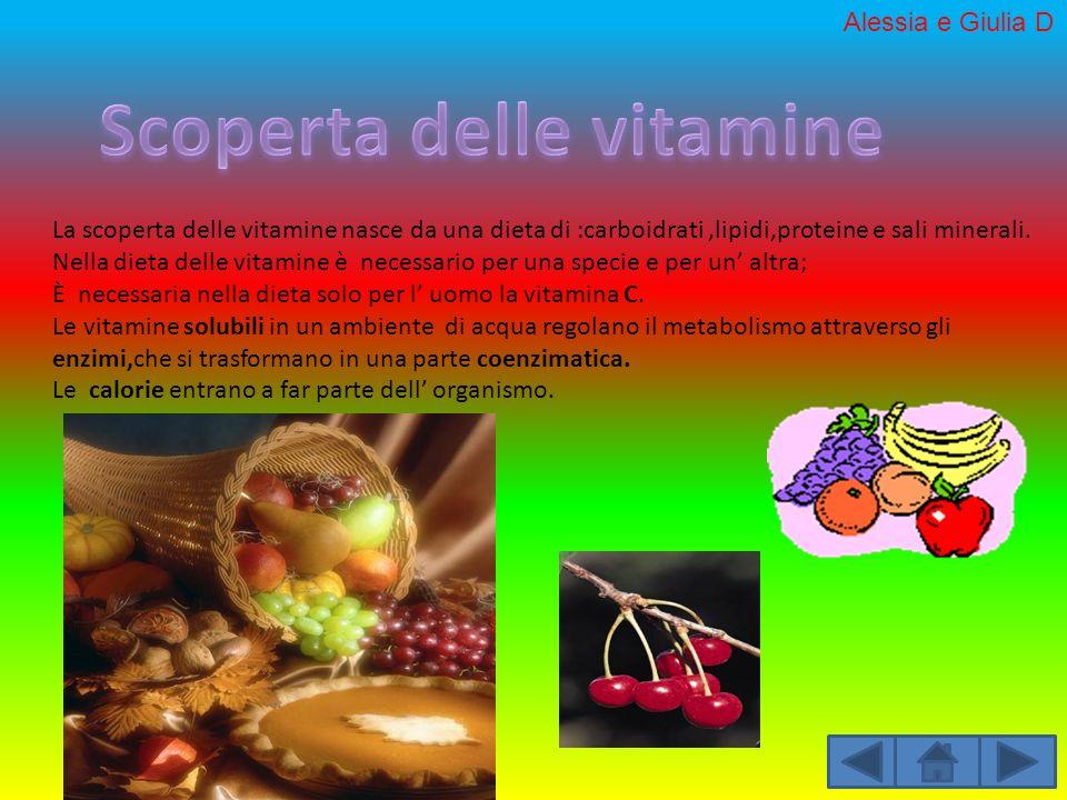 La scoperta delle vitamine nasce da una dieta di :carboidrati,lipidi,proteine e sali minerali. Nella dieta delle vitamine è necessario per una specie