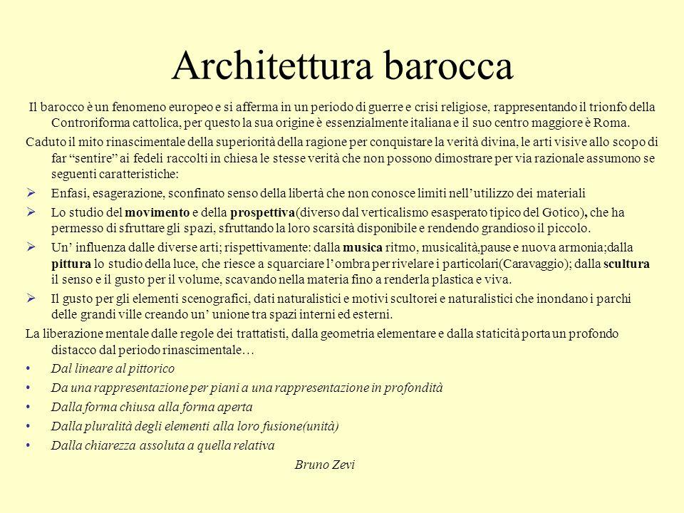Architettura barocca Il barocco è un fenomeno europeo e si afferma in un periodo di guerre e crisi religiose, rappresentando il trionfo della Controri