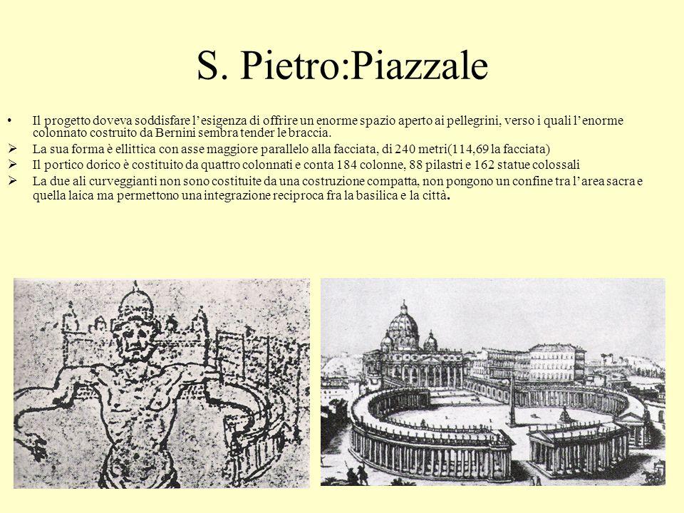 S. Pietro:Piazzale Il progetto doveva soddisfare lesigenza di offrire un enorme spazio aperto ai pellegrini, verso i quali lenorme colonnato costruito