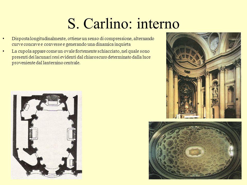 S. Carlino: interno Disposta longitudinalmente, ottiene un senso di compressione, alternando curve concave e convesse e generando una dinamica inquiet