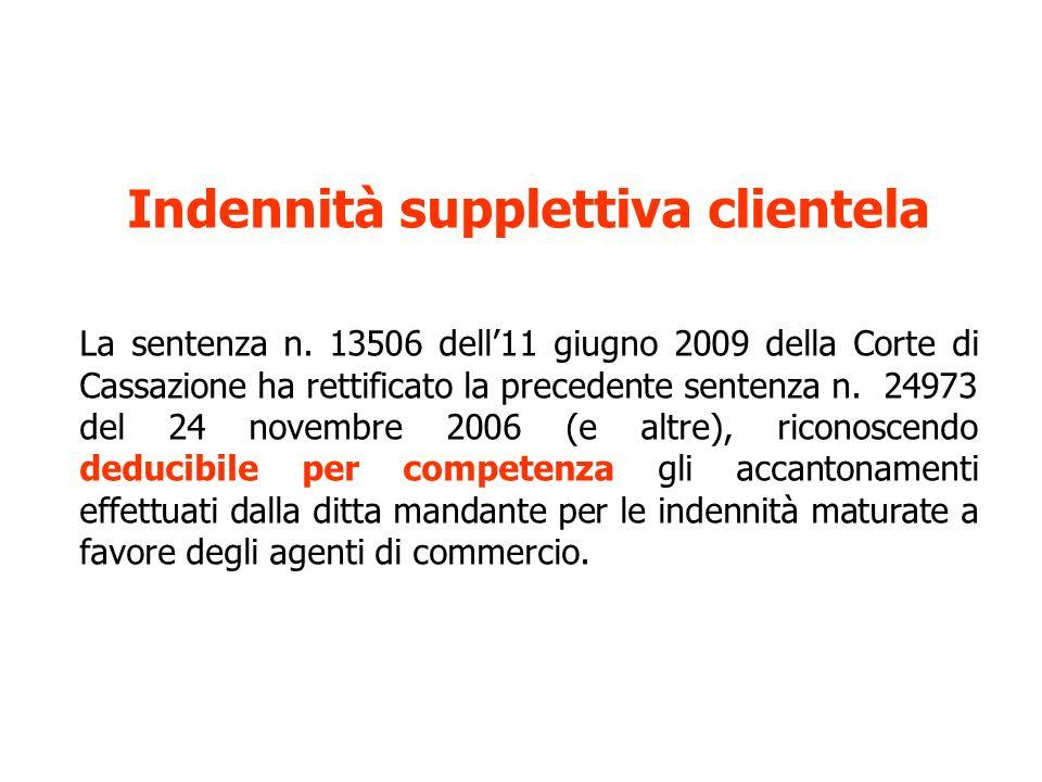 Indennità supplettiva clientela La sentenza n. 13506 dell11 giugno 2009 della Corte di Cassazione ha rettificato la precedente sentenza n. 24973 del 2