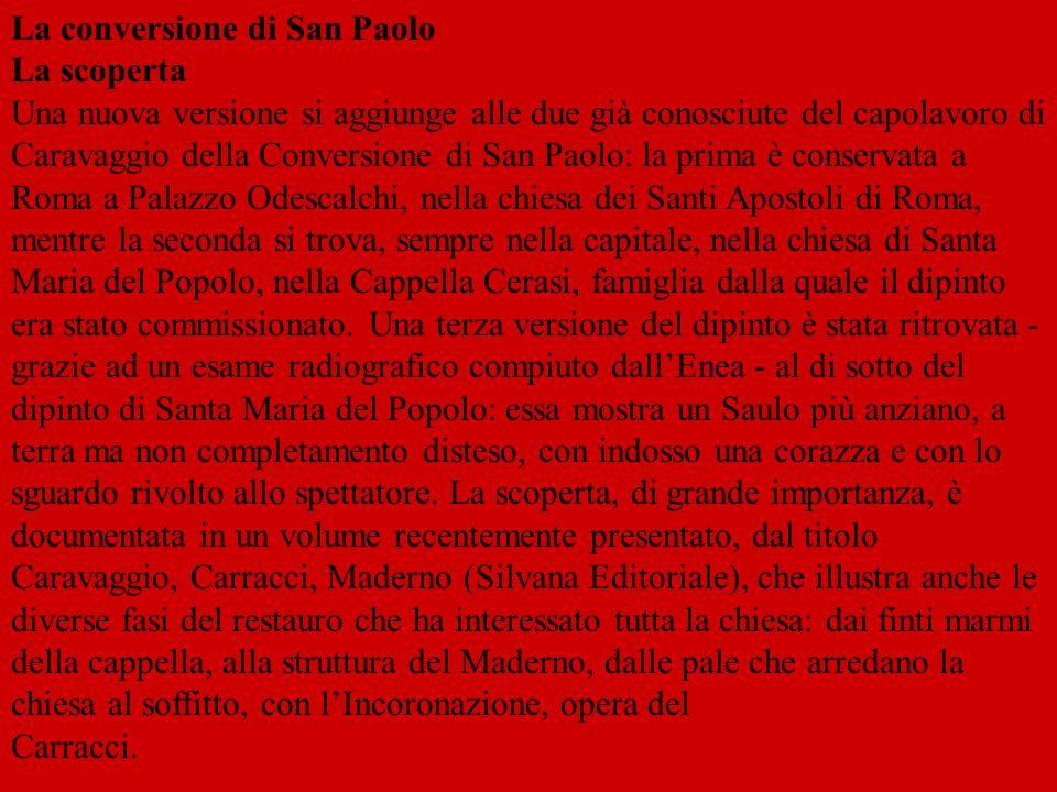La conversione di San Paolo La scoperta Una nuova versione si aggiunge alle due già conosciute del capolavoro di Caravaggio della Conversione di San P
