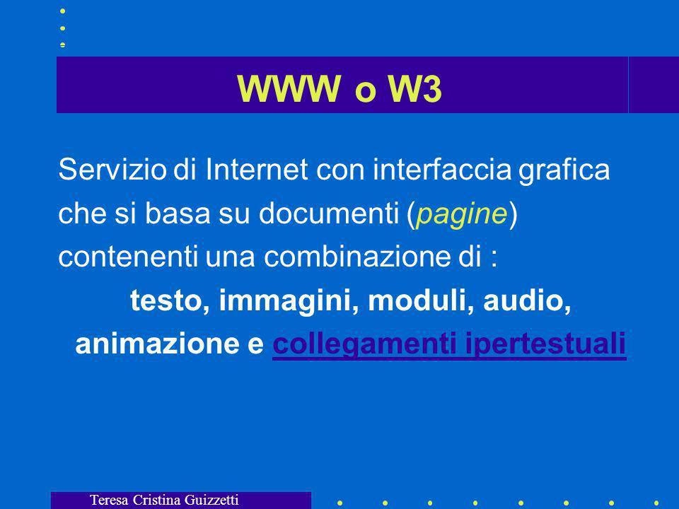 Teresa Cristina Guizzetti WWW browser Web comunica utilizzando il protocollo (HTTP) Hypertext Transfer Protocol Un programma client viene definito Server Web