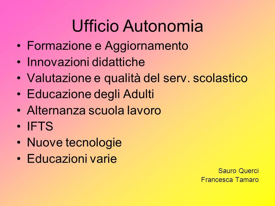 Ufficio Autonomia Formazione e Aggiornamento Innovazioni didattiche Valutazione e qualità del serv.
