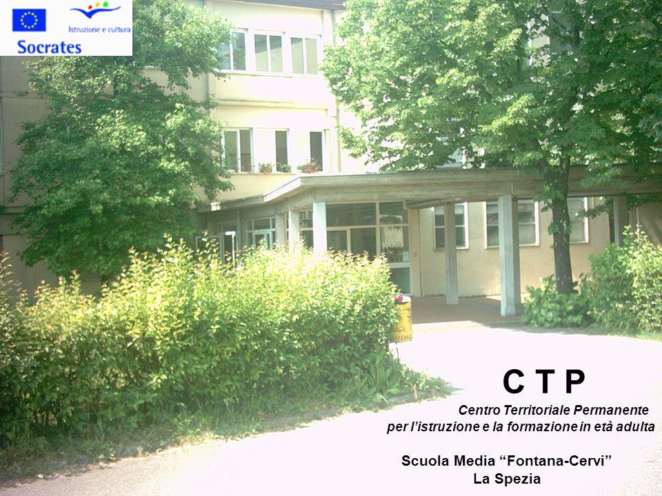 C T P Centro Territoriale Permanente per listruzione e la formazione in età adulta Scuola Media Fontana-Cervi La Spezia