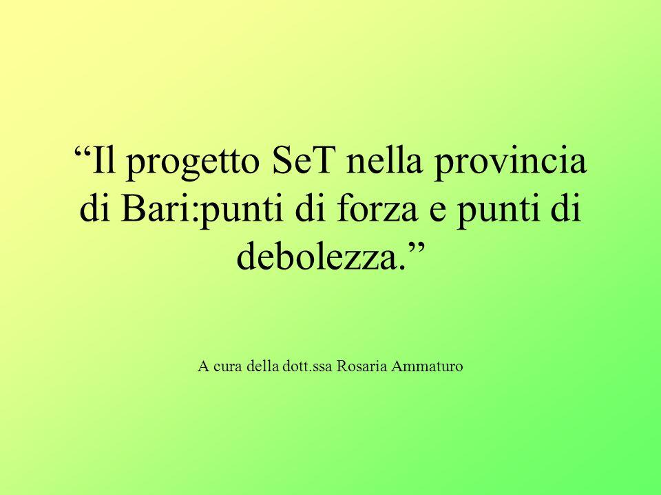 Il progetto SeT nella provincia di Bari:punti di forza e punti di debolezza.