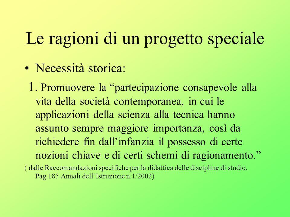 Le ragioni di un progetto speciale Necessità storica: 1.