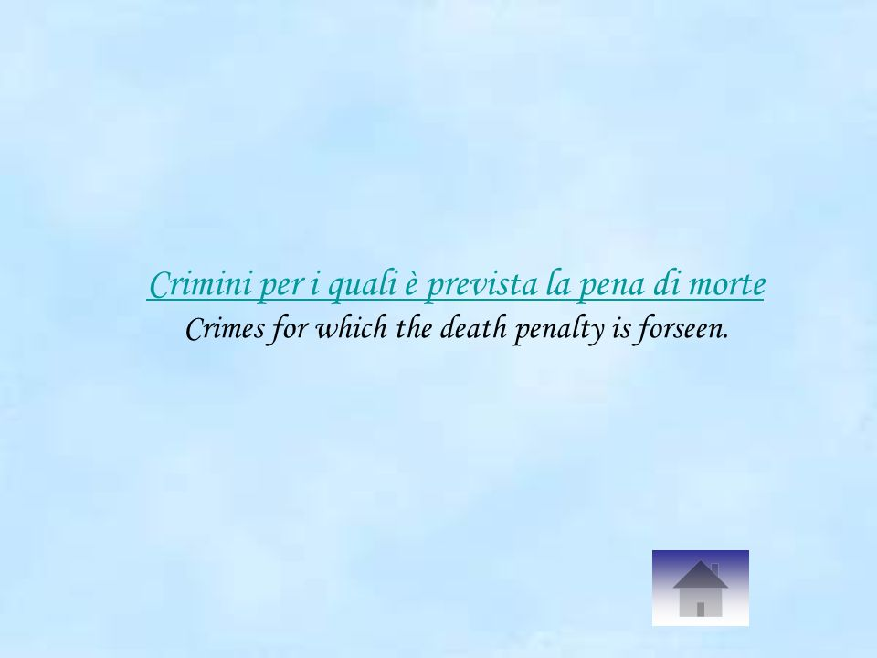 Crimini per i quali è prevista la pena di morte Crimini per i quali è prevista la pena di morte Crimes for which the death penalty is forseen.
