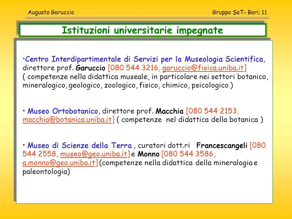 Gruppo SeT- Bari; 11Augusto Garuccio Centro Interdipartimentale di Servizi per la Museologia Scientifica, direttore prof. Garuccio [080 544 3216, garu