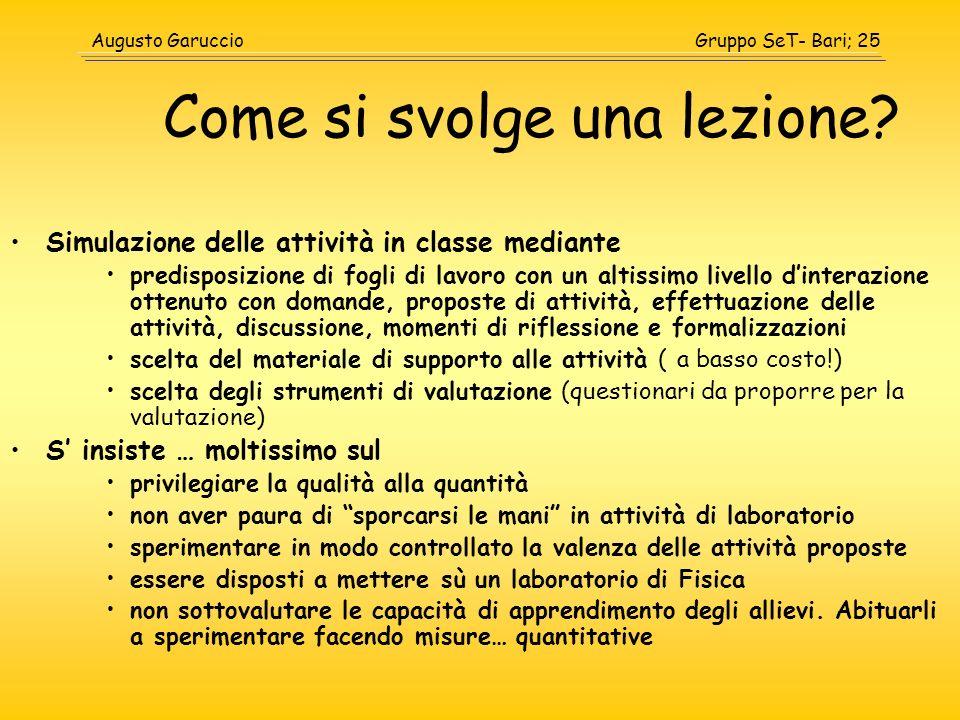 Gruppo SeT- Bari; 25Augusto Garuccio Come si svolge una lezione? Simulazione delle attività in classe mediante predisposizione di fogli di lavoro con