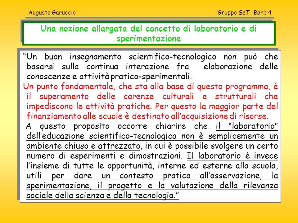 Gruppo SeT- Bari; 4Augusto Garuccio Un buon insegnamento scientifico-tecnologico non può che basarsi sulla continua interazione fra elaborazione delle