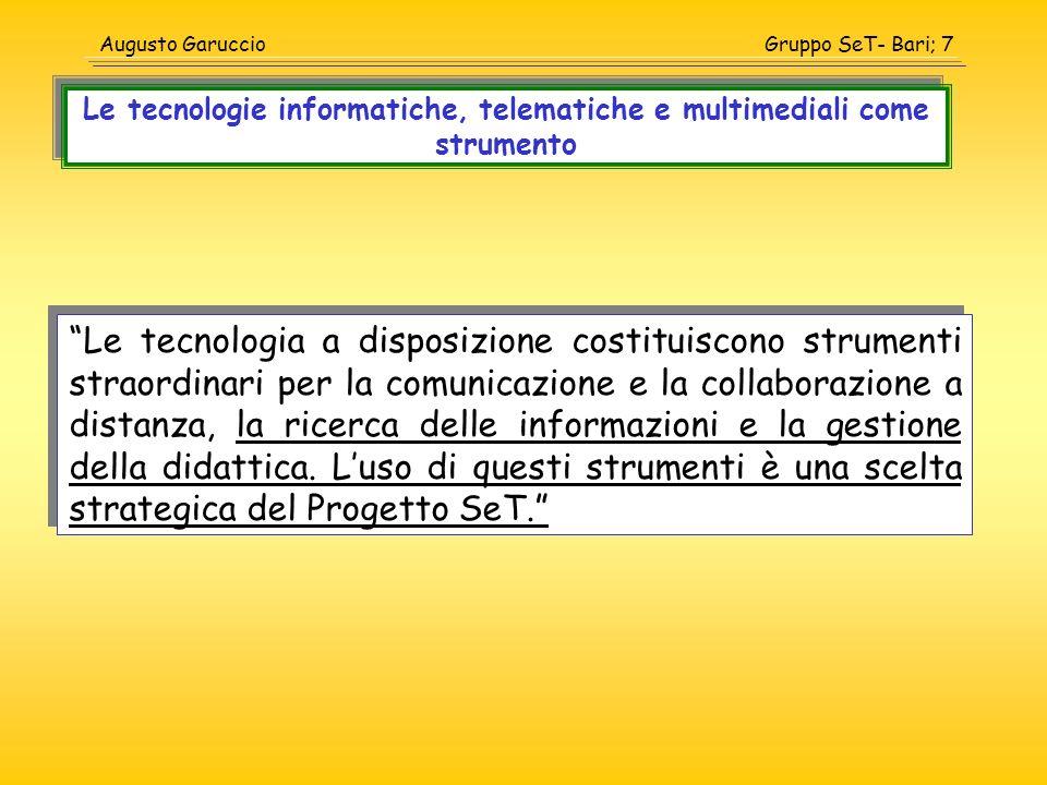 Gruppo SeT- Bari; 7Augusto Garuccio Le tecnologia a disposizione costituiscono strumenti straordinari per la comunicazione e la collaborazione a dista