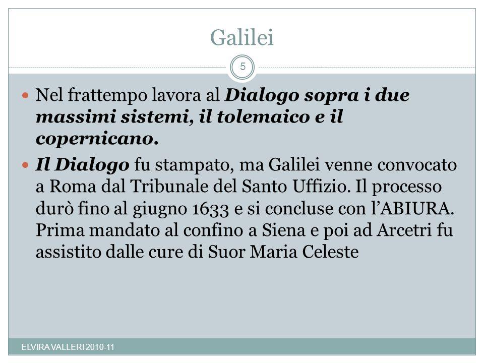 Galilei Nel frattempo lavora al Dialogo sopra i due massimi sistemi, il tolemaico e il copernicano. Il Dialogo fu stampato, ma Galilei venne convocato