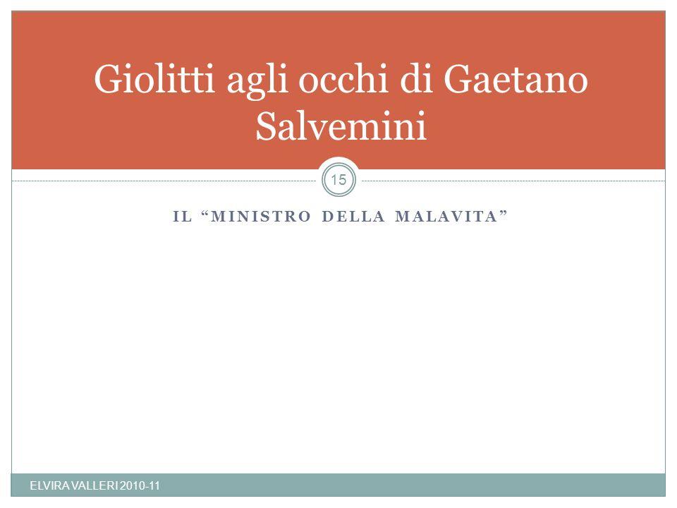 IL MINISTRO DELLA MALAVITA Giolitti agli occhi di Gaetano Salvemini ELVIRA VALLERI 2010-11 15