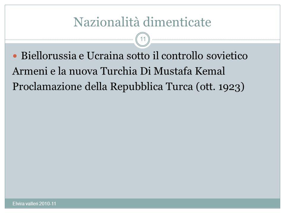 Nazionalità dimenticate Biellorussia e Ucraina sotto il controllo sovietico Armeni e la nuova Turchia Di Mustafa Kemal Proclamazione della Repubblica