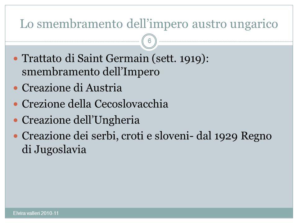 Lo smembramento dellimpero austro ungarico Trattato di Saint Germain (sett. 1919): smembramento dellImpero Creazione di Austria Crezione della Cecoslo