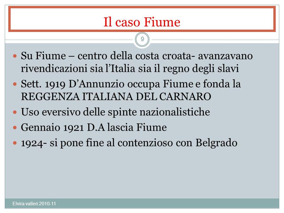 Il caso Fiume Su Fiume – centro della costa croata- avanzavano rivendicazioni sia lItalia sia il regno degli slavi Sett. 1919 DAnnunzio occupa Fiume e