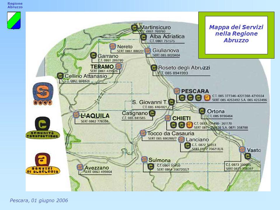 Mappa dei Servizi nella Regione Abruzzo Regione Abruzzo Pescara, 01 giugno 2006