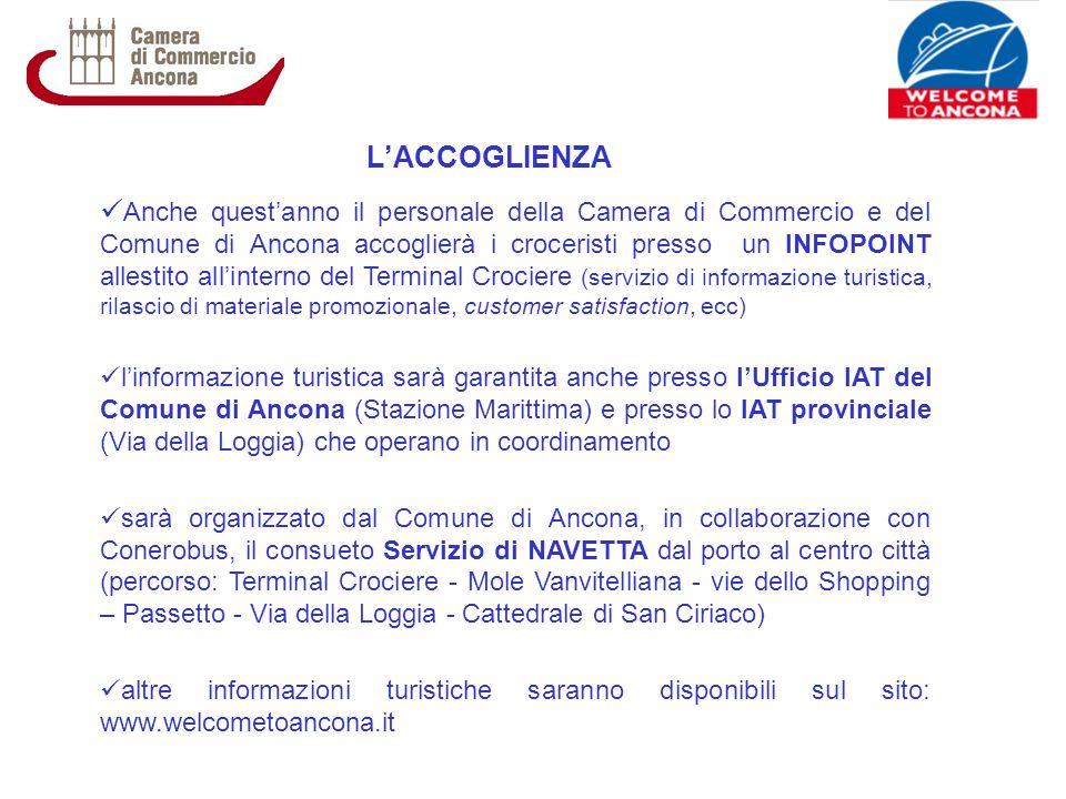 LACCOGLIENZA Anche questanno il personale della Camera di Commercio e del Comune di Ancona accoglierà i croceristi presso un INFOPOINT allestito allin