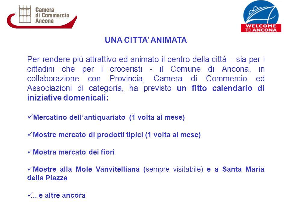 UNA CITTA ANIMATA Per rendere più attrattivo ed animato il centro della città – sia per i cittadini che per i croceristi - il Comune di Ancona, in col