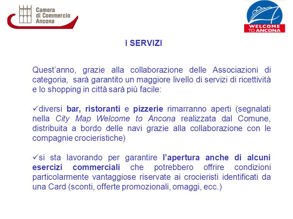 I SERVIZI Questanno, grazie alla collaborazione delle Associazioni di categoria, sarà garantito un maggiore livello di servizi di ricettività e lo sho