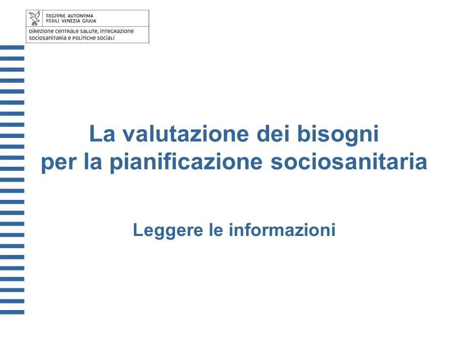 La valutazione dei bisogni per la pianificazione sociosanitaria Leggere le informazioni