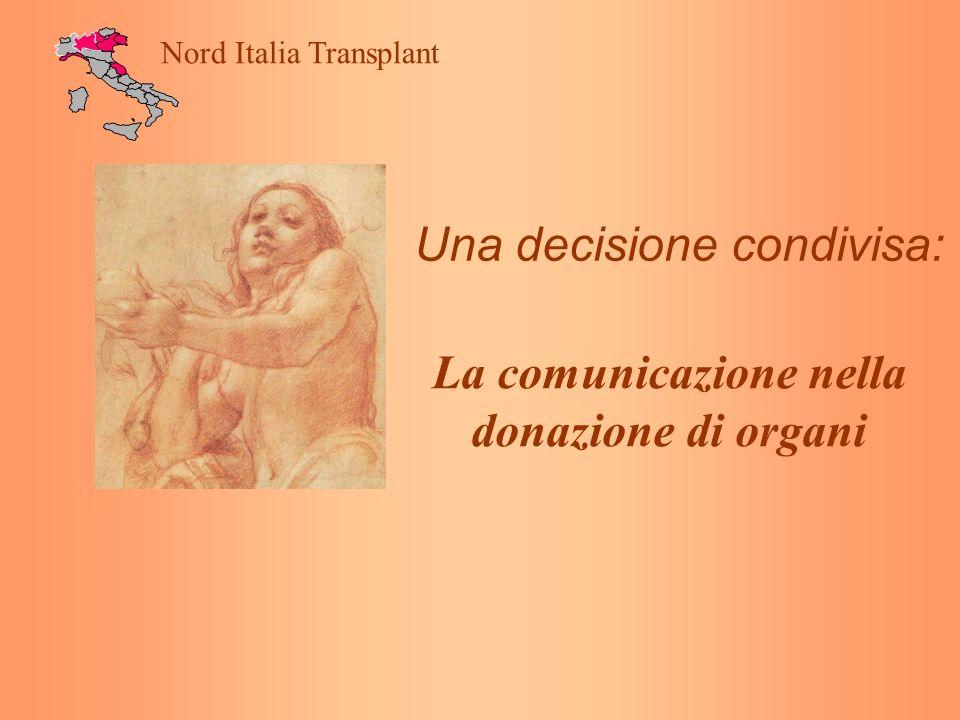 Una decisione condivisa: Nord Italia Transplant La comunicazione nella donazione di organi